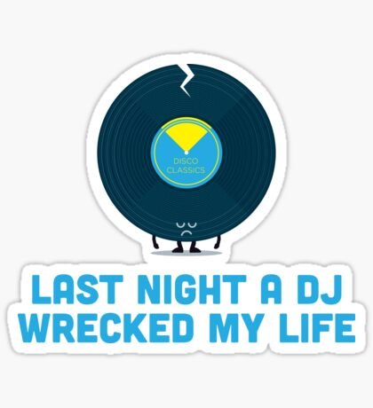 Character Building - A DJ Wrecked my Life Sticker