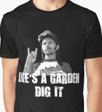 Life's A Garden Dig It Quote Graphic T-Shirt