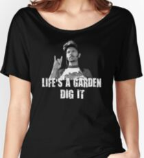 Life's A Garden Dig It Quote Women's Relaxed Fit T-Shirt