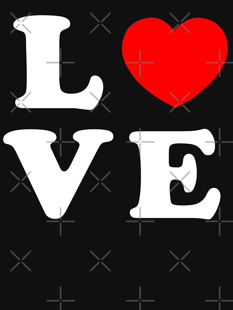 LOVE love love love love love love love Valentines day Valentine day (white) by MickyDeeTees