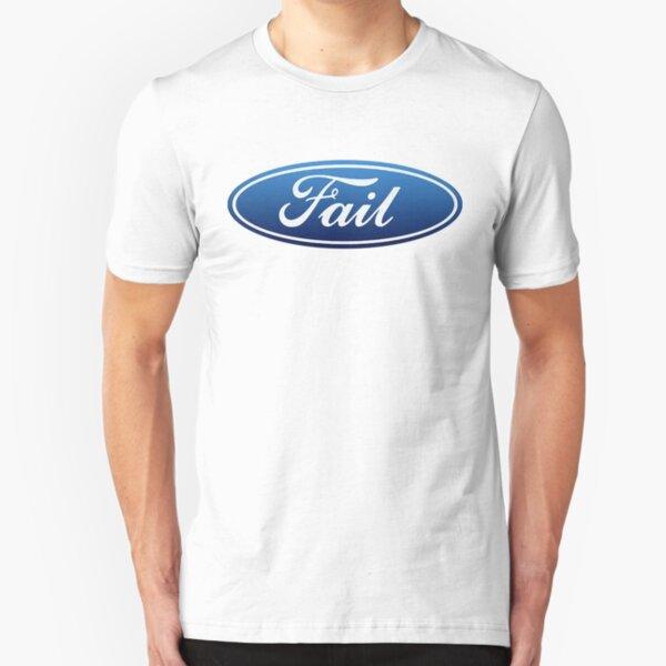 Ford Fail Slim Fit T-Shirt