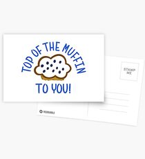 Top Of The Muffin To You Postcards