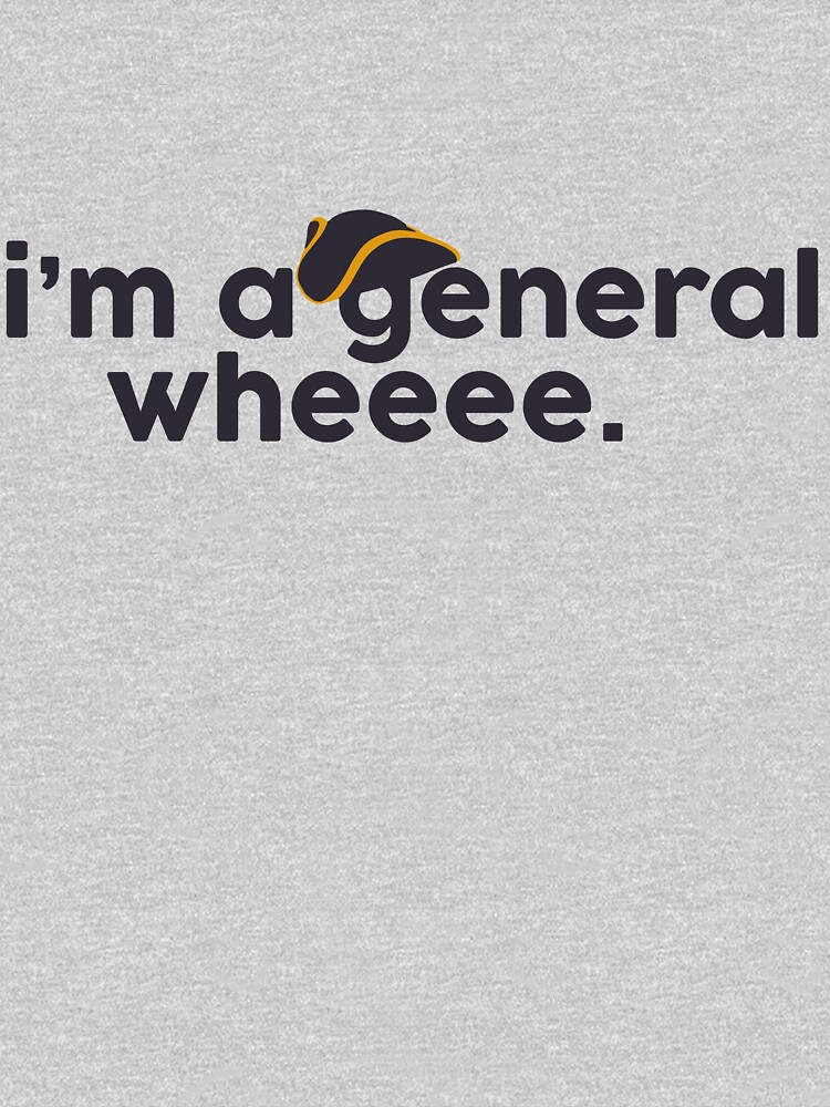 I'm a general! | Unisex T-Shirt