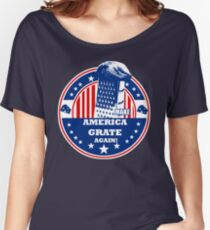 MAKE AMERICA GRATE AGAIN! Women's Relaxed Fit T-Shirt