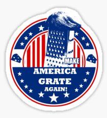 MAKE AMERICA GRATE AGAIN! Sticker