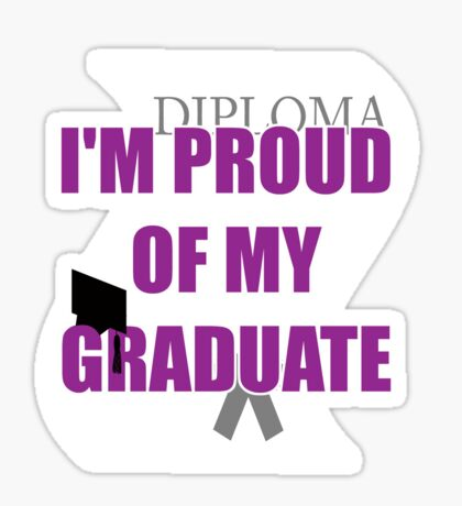 proud of my grad Sticker