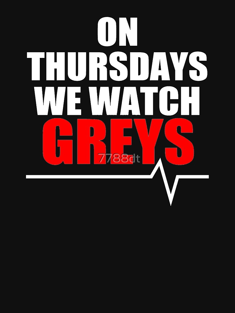 ON THURSDAYS WE WATCH GREY'S by 7788dt