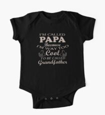 I'm Called Papa Because I'm Way Too Cool To Be Called Grandfather Kids Clothes