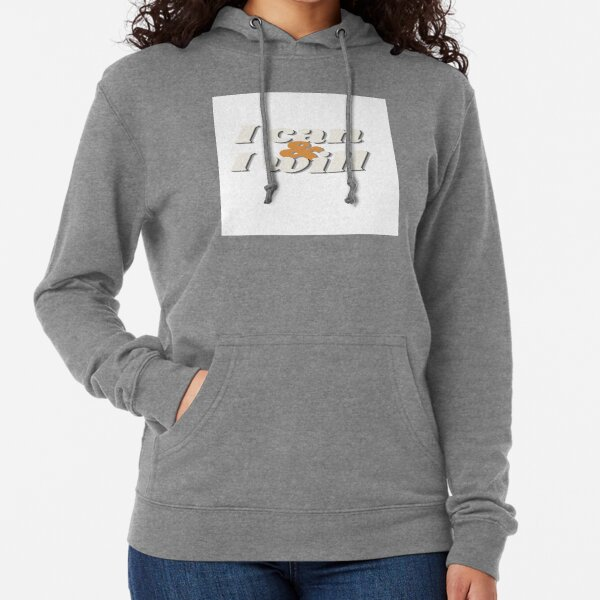 i can and i will Lightweight Hoodie