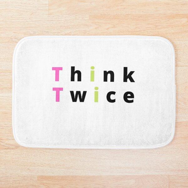 Think Twice Bath Mat