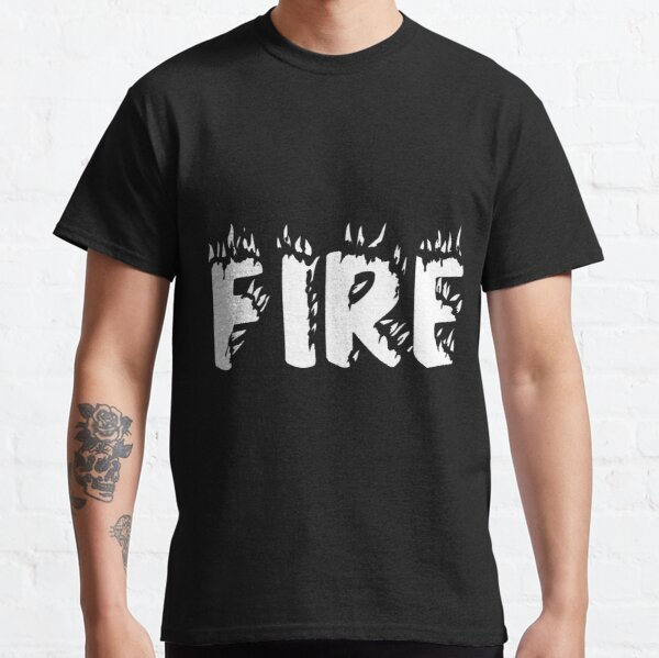 """""""Fire"""" New T-shirt Hot Meaning Classic T-Shirt"""