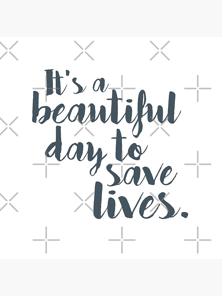 It's a beautiful day to save lives by Designs111