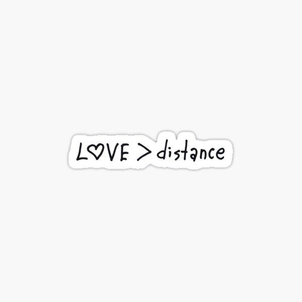 Love bigger than distance Sticker