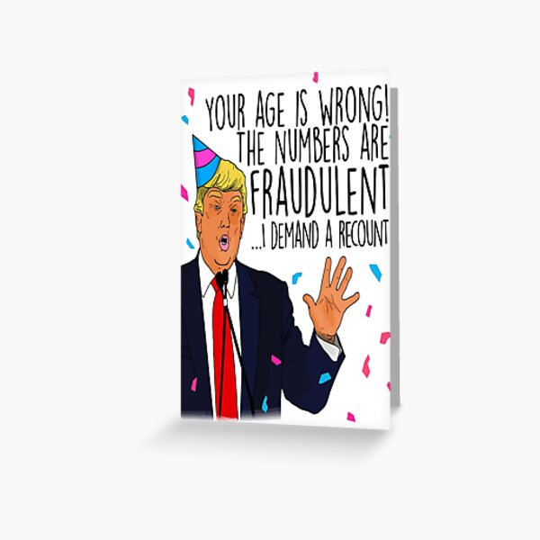 Donald Trump Recount Birthday, Funny Birthday, 20th, 30th, 40th, 50th, 60th, 70th, Trump Birthday ,Boyfriend, Girlfriend, Joe Biden Birthday, Funny Election Birthday, Funny Political Birthday  Greeting Card