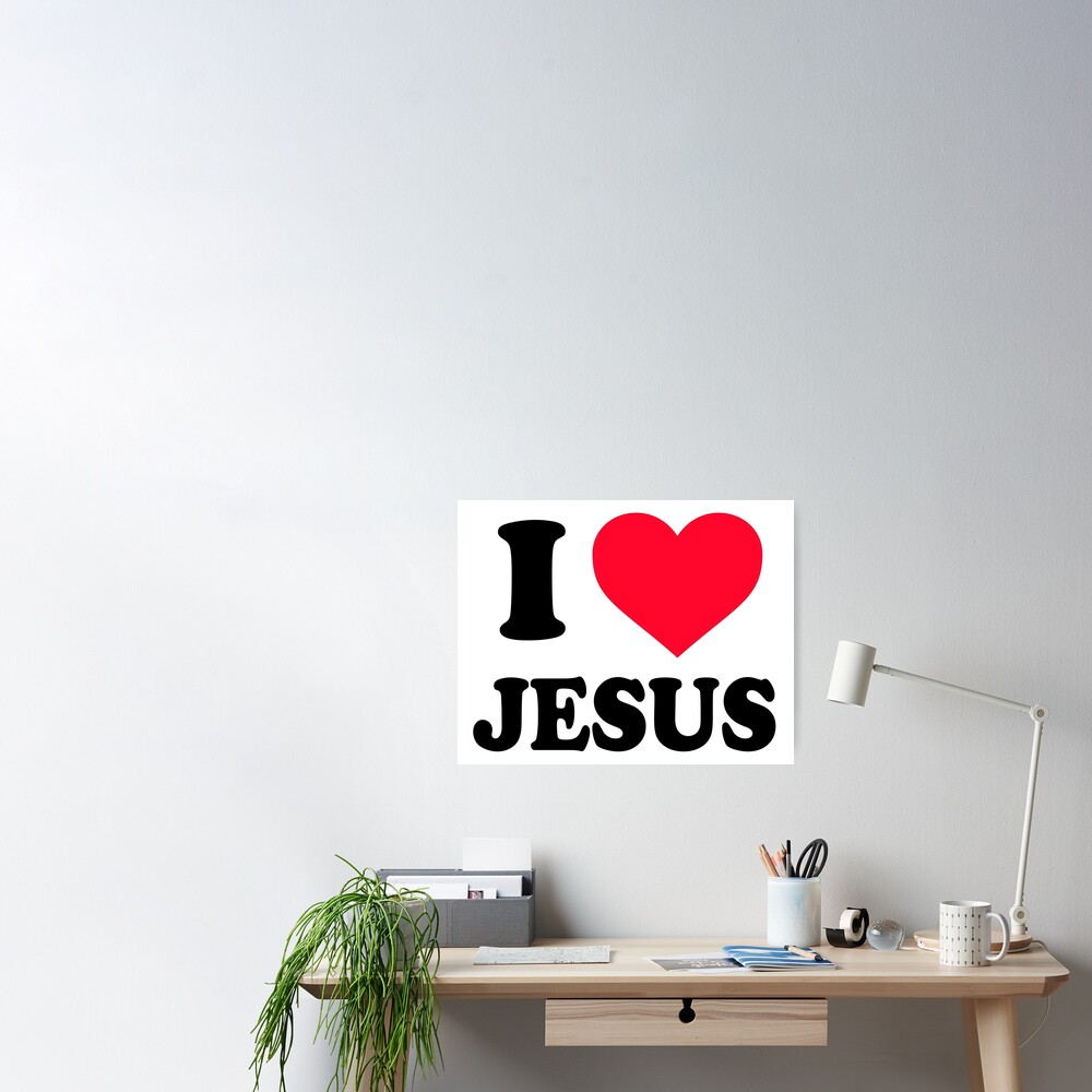 I love Jesus Poster