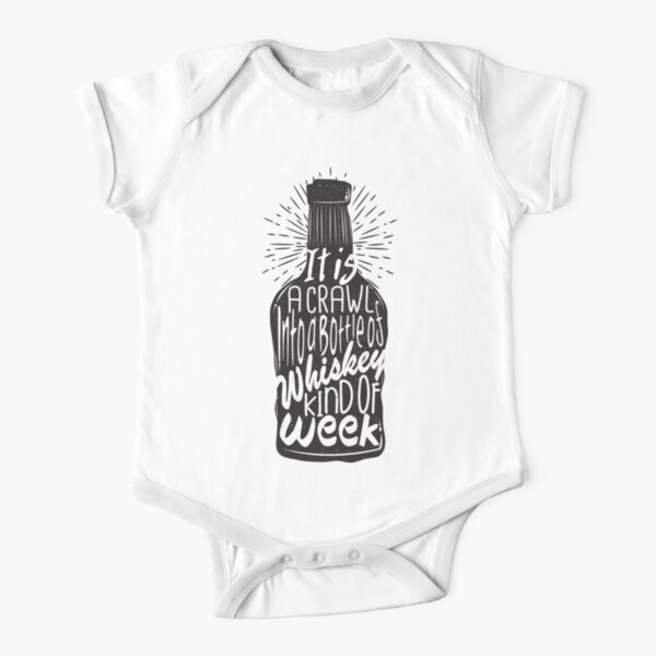 It is a Crawl into a Bottle of Whiskey Kind of Week Short Sleeve Baby One-Piece