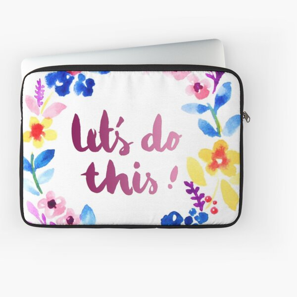 Let's Do This  Watercolor Brush Lettering Flowers Laptop Sleeve