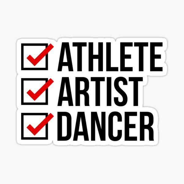Athlete Artist Dancer Sticker