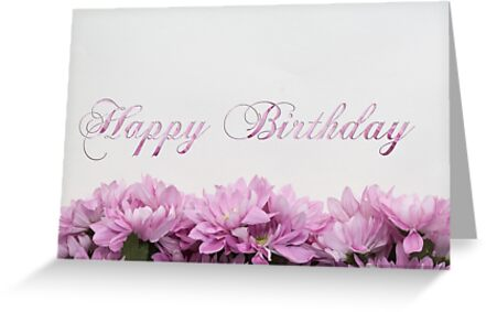 Happy Birthday Card With Flowers Greeting Cards By Ohaniki Redbubble
