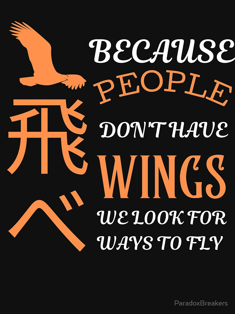 Because People Don't Have wings, we look for ways to fly. by ParadoxBreakers