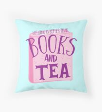 Nothing is better than books and tea Throw Pillow