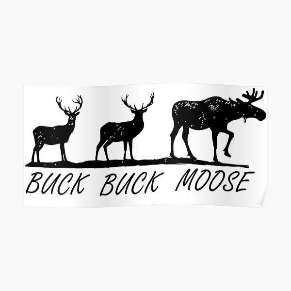 Buck Buck Moose - Moose Lovers Poster