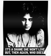 It's a shame she won't live.  But, then again, who does? Poster