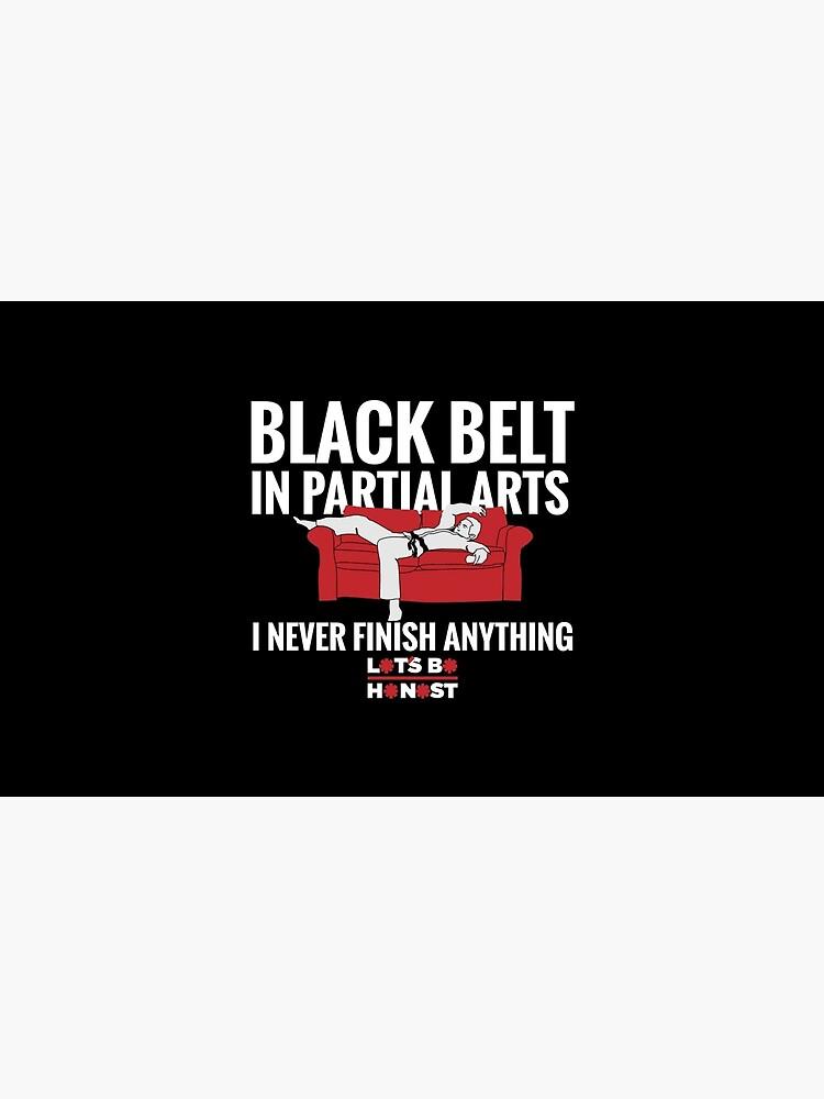 Black Belt In Partial Arts by LTSBHNST