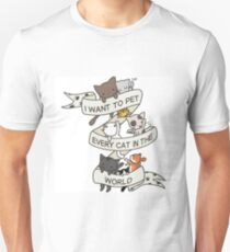 I want to pet every cat in the world! T-Shirt