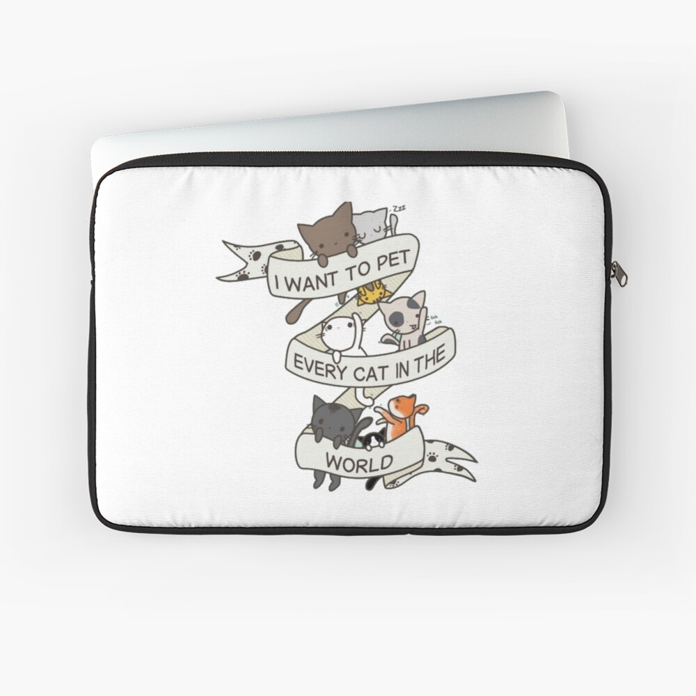 I want to pet every cat in the world! Laptop Sleeve