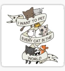 I want to pet every cat in the world! Sticker