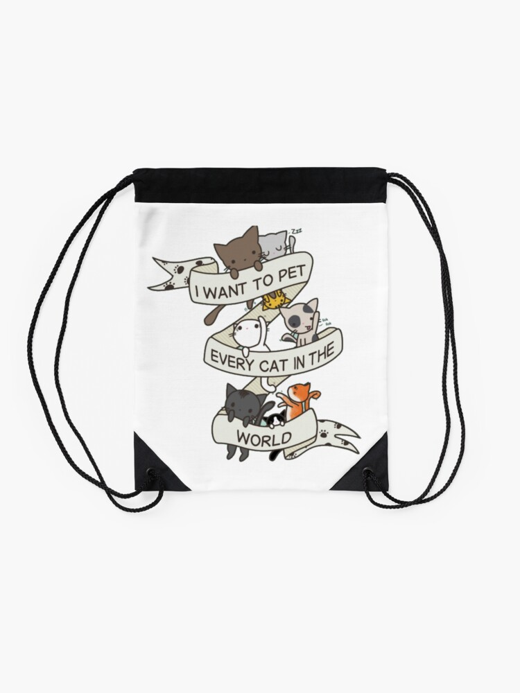 Alternate view of I want to pet every cat in the world! Drawstring Bag