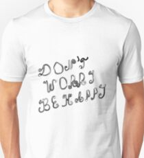Don't warry Be happy sketch T-Shirt