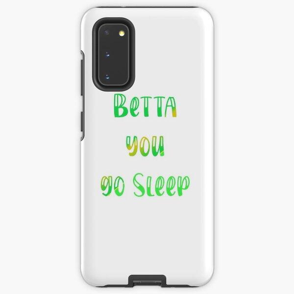 better you go and sleep Samsung Galaxy Tough Case