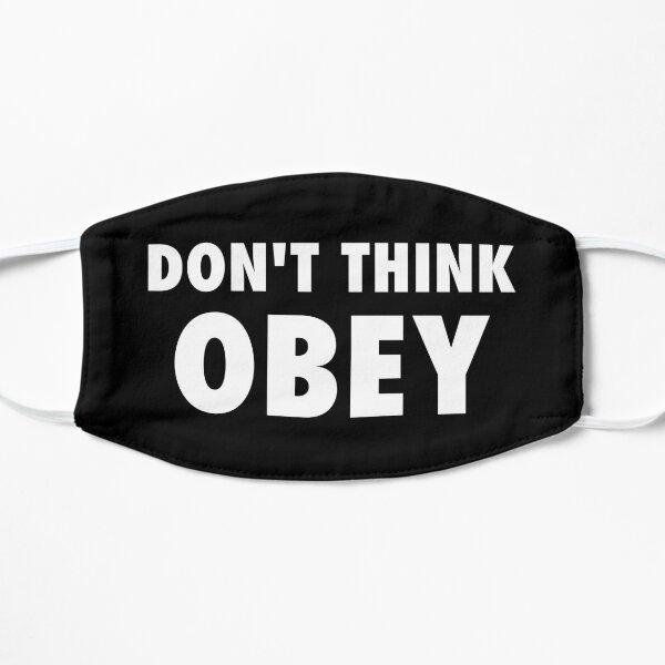 Ne pense pas obéir à une protestation sarcastique Masque sans plis