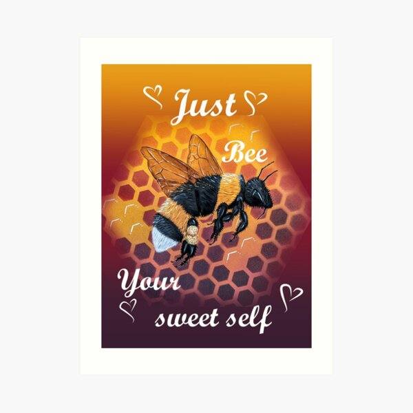 Bee Your Sweet Self Valentines day card with Flying Bumble bee!  Art Print