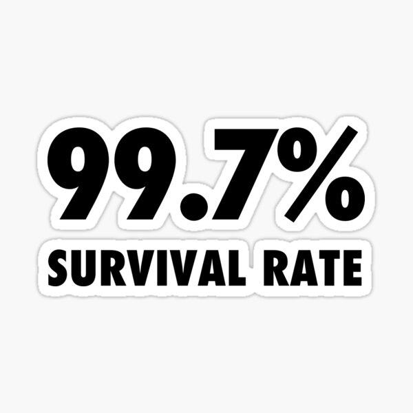 99.7% survival rate sarcastic protest  Sticker