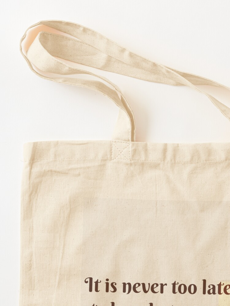 """Alternate view of """" It is never too late to be what you might have been. """"   ― George Eliot quote Tote Bag"""