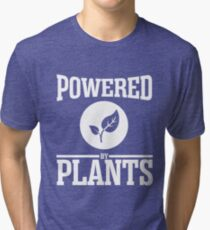 Powered by plants Tri-blend T-Shirt