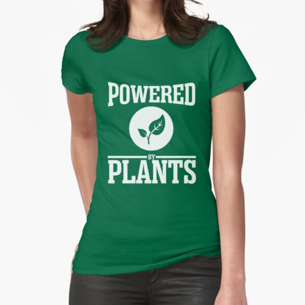Powered by plants Fitted T-Shirt
