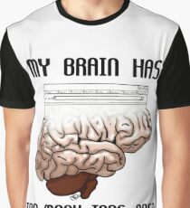 My Brain Has Too Many Tabs Open Graphic T-Shirt