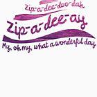 Zip-a-dee-doo-dah by brerdoug