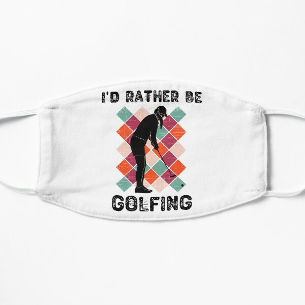 I'd Rather Be Golfing Golf Gift For Women and Girls Mask