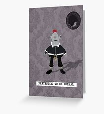 pretending to be normal - max Greeting Card