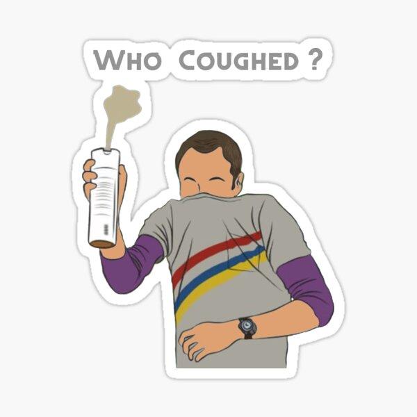 Sheldon: ¿Quién tosió? Pegatina