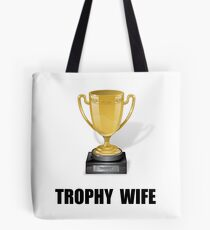Trophy Wife Tote Bag