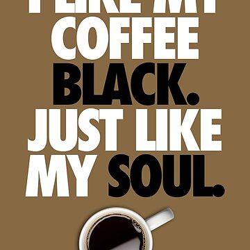 COFFEE BLACK SOUL by cpinteractive