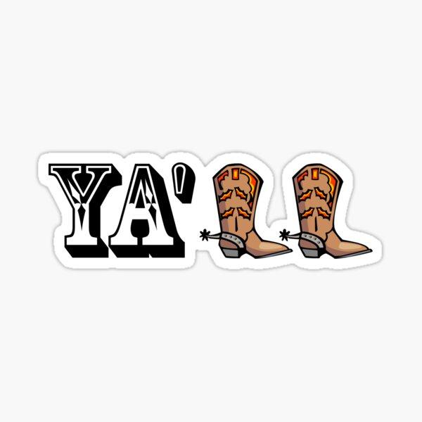Yall Boots Sticker