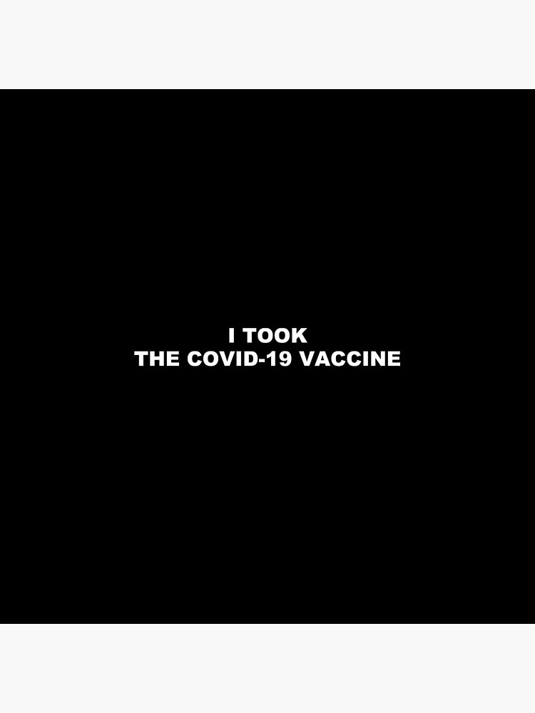 I took the Covid-19 vaccine by T-poet