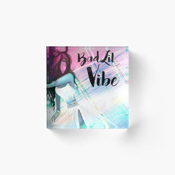 Bad Lil Vibe Acrylic Block
